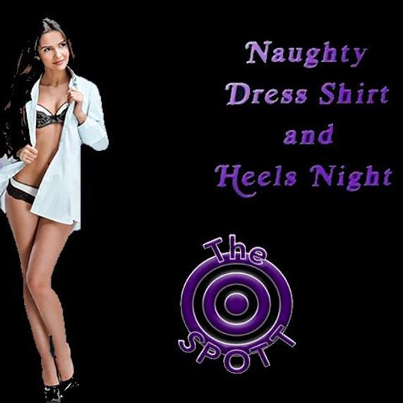 Dress Shirt & Heels Night at The SPOTT!