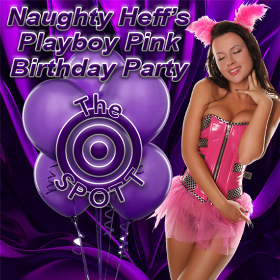 Heff's Playboy Pink Birthday Party at The SPOTT!