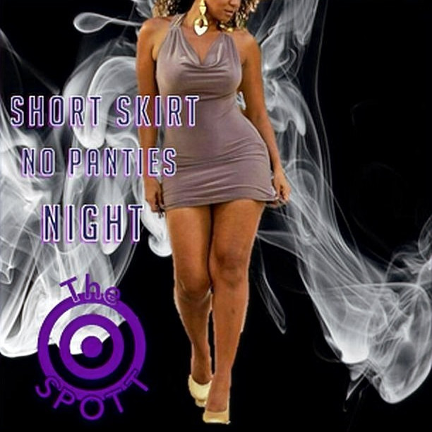 Short Skirt No Panties Night at The SPOTT!