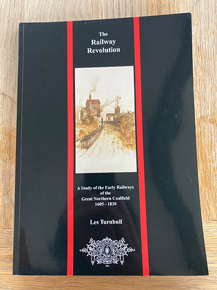 The Railway Revolution - Les Turnbull