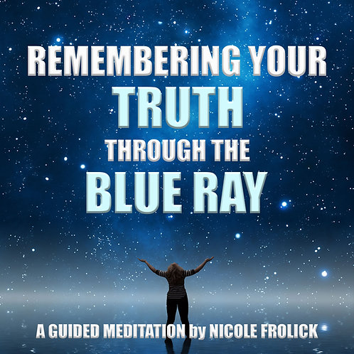 Remembering Your Truth Through the Blue Ray