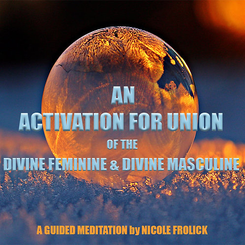 An Activation For Union of the Divine Feminine & Divine Masculine