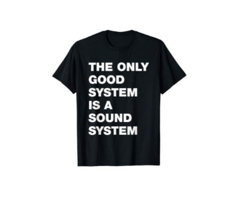 Only Good System Is A Sound System