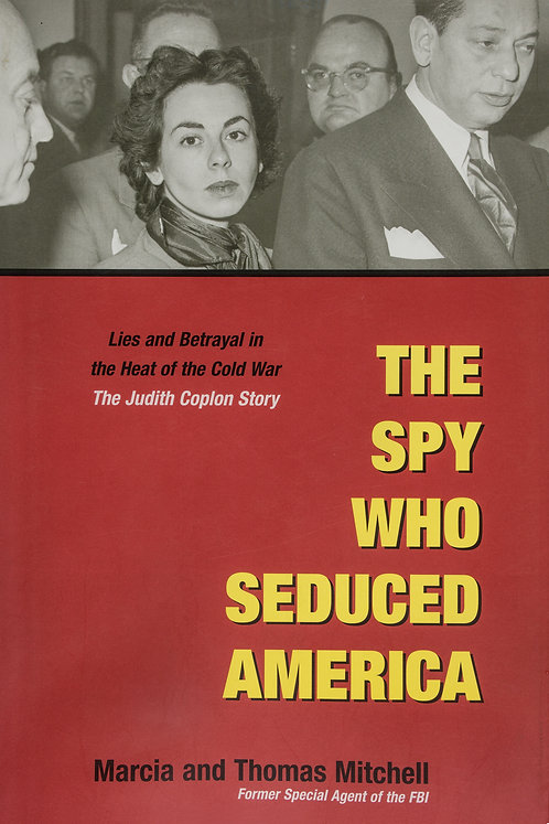 The Spy Who Seduced America (Signed by Author)