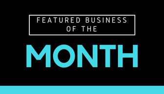FEATURED BUSINESS OF THE MONTH