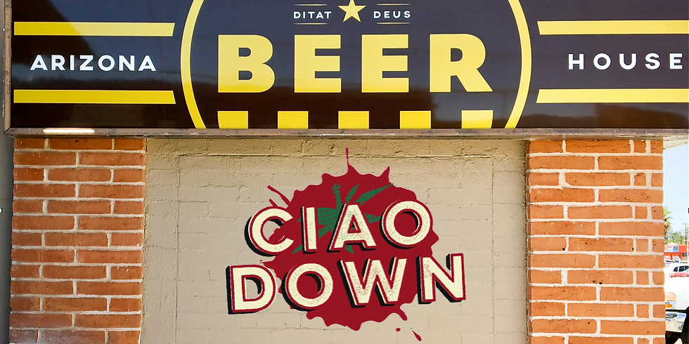 Ciao Down @ Arizona Beer House