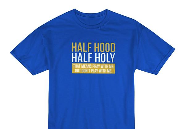 Half Holy Half Hood