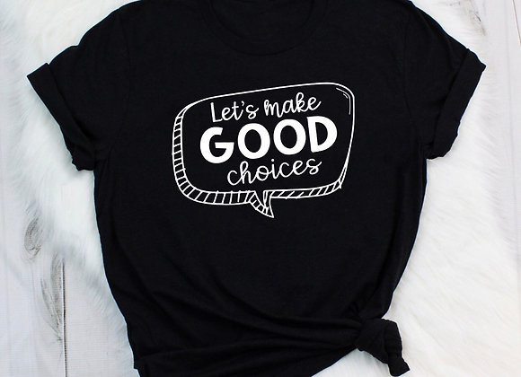 Let's Make Good Choices
