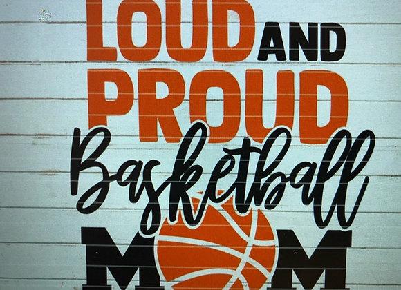 Loud and Proud Basketball Mom