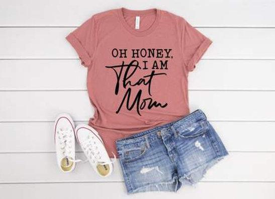 Oh Honey, I am That mom!