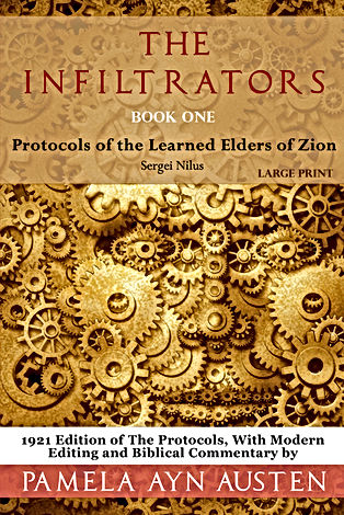The Infiltrators: Book One: Protocols of the Learned Elders of Zion