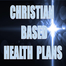 CHRISTIAN BASED HEALTH PLANS The 401k Ma
