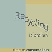 recycling is broken time to consume less