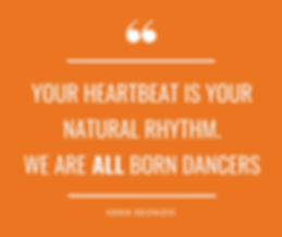Your heartbeat is your natural rhythm. W