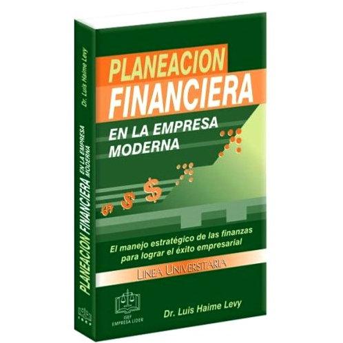 Planeación Financiera en la Empresa Moderna