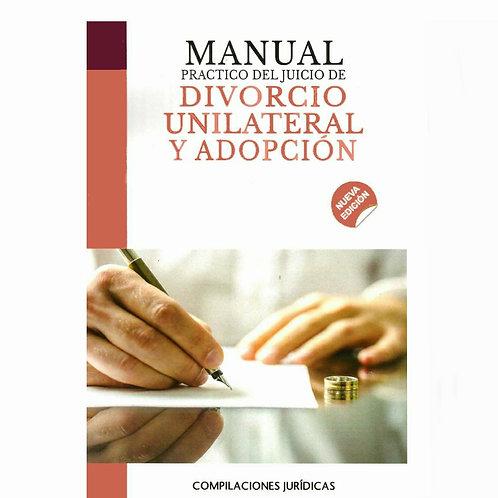 Manual Práctico del Juicio de Divorcio Unilateral y Adopción Incluye Formularios