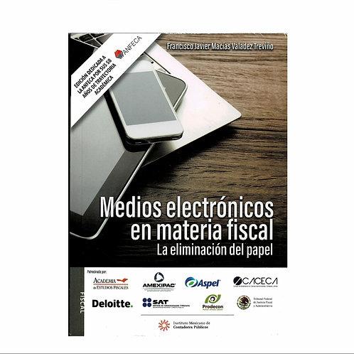 Medios Electrónicos en Materia Fiscal. La Eliminación del Papel