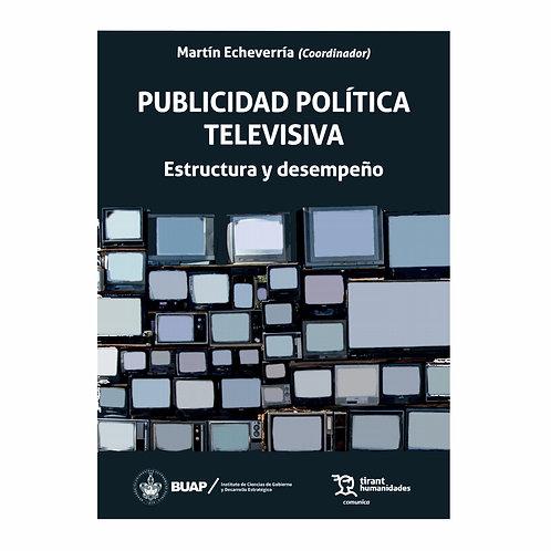 Publicidad Política Televisiva Estructura y Desempeño