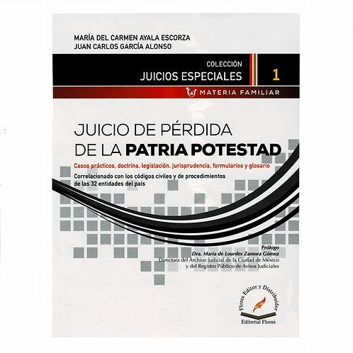 Juicio de Pérdida de la Patria Potestad. Casos Prácticos y Formularios