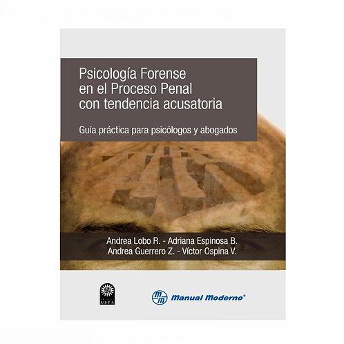 Psicología Forense en el Proceso Penal con Tendencia Acusatoria.