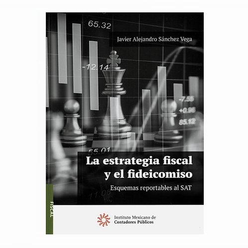 La Estrategia Fiscal y El Fideicomiso. Esquemas Reportables al SAT