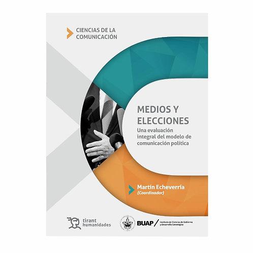MEDIOS Y ELECCIONES Una Evaluación Integral del Modelo de Comunicación Política