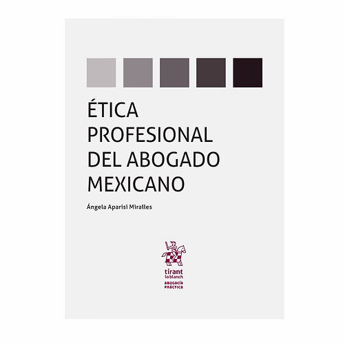 Ética Profesional del Abogado Mexicano
