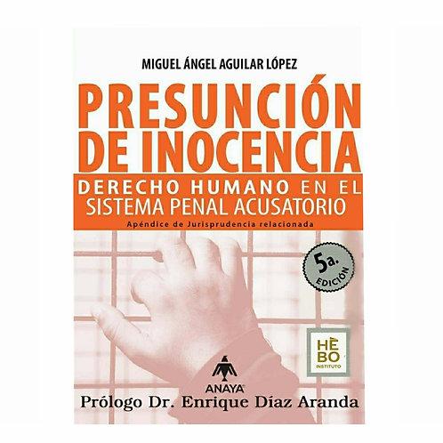 Presunción De Inocencia. Derecho Humano en el Sistema Penal Acusatorio