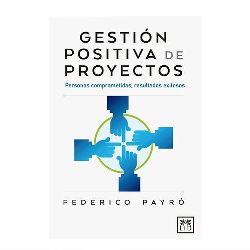 Gestión Positiva de Proyectos Personas Comprometidas, Resultados Exitosos
