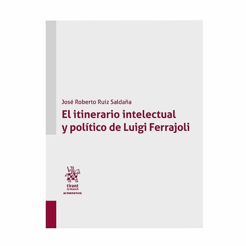 El Itinerario Intelectual y Político de Luigi Ferrajoli