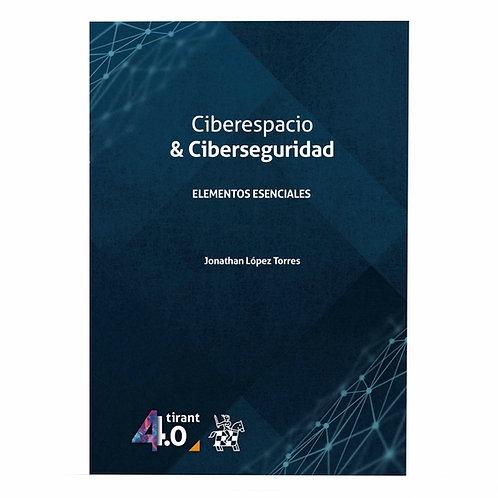 Ciberespacio y Ciberseguridad. Elementos Esenciales