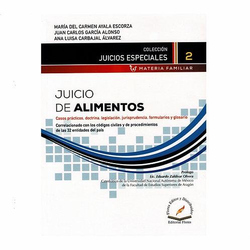Juicio de Alimentos. Casos Prácticos, Doctrina, Jurisprudencia y Formularios