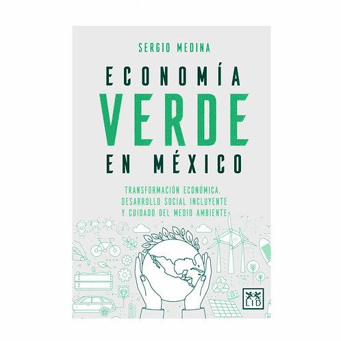 Economía Verde en México. Transformación Económica, Desarrollo Social Incluyente