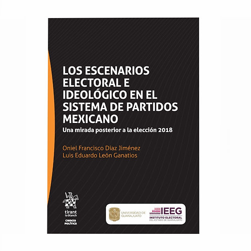 Los Escenarios Electoral e Ideológico en el Sistema de Partidos Mexicano