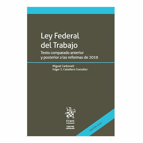 Ley Federal del Trabajo Texto comparado Anterior y Posterior a 2019
