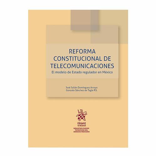 Reforma Constitucional de Telecomunicaciones El modelo de Estado Regulador