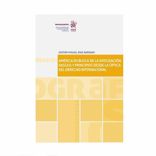 América en Busca de la Integración: Rasgos y Principios Desde el Derecho