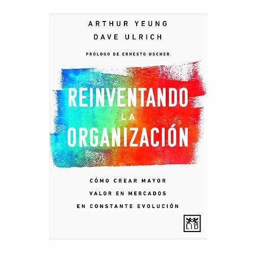 Reinventando la Organización Cómo Crear Mayor Valor en Mercados