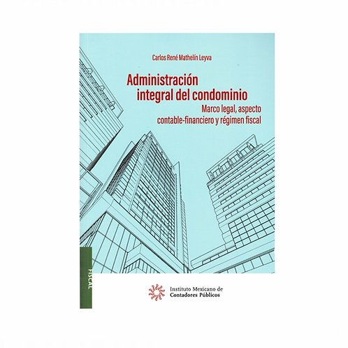 Administración Integral del Condominio. Marco Legal y Régimen Fiscal