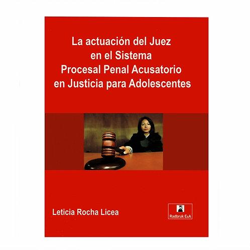 La Actuación del Juez en el Sistema Procesal Penal Acusatorio