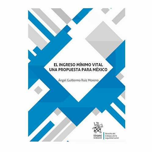El Ingreso Mínimo Vital. Una Propuesta para México
