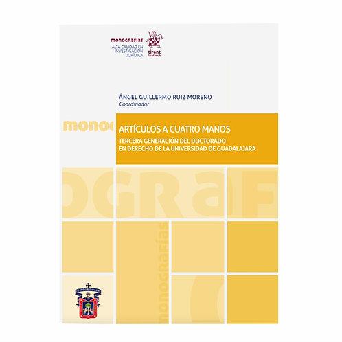 Artículos a Cuatro Manos. Tercera Generación del Doctorado en Derecho