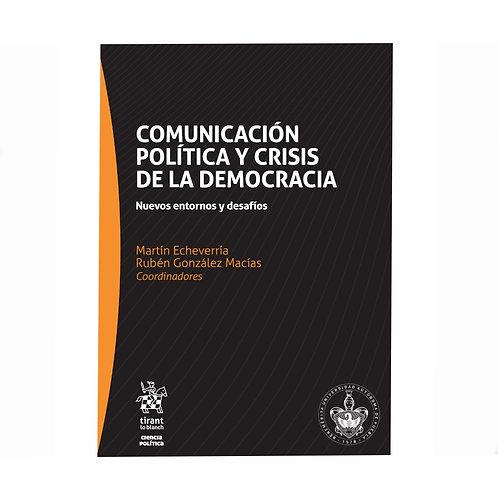 Comunicación Política y Crisis de la Democracia. Nuevos Entornos y Desafíos