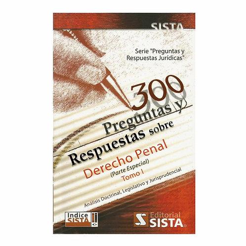 300 Preguntas y Respuestas sobre Derecho Penal Tomo I 8Parte Especial)
