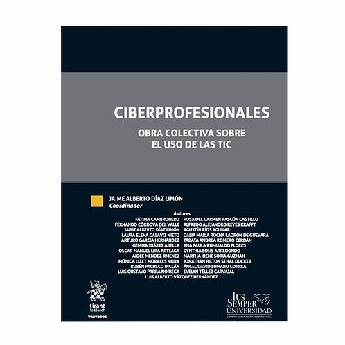 Ciberprofesionales. Obra Colectiva Sobre el Uso de las TIC