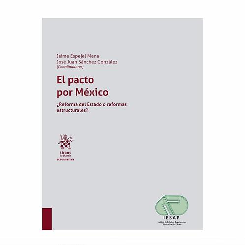 El Pacto por México ¿Reforma del Estado o Reformas Estructurales?