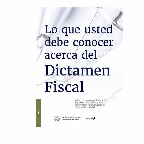 Lo que Usted debe Conocer Acerca del Dictamen Fiscal