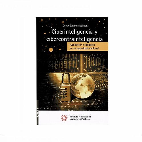 Ciberinteligencia y Cibercontrainteligencia. Aplicación e Impacto en la Segurida