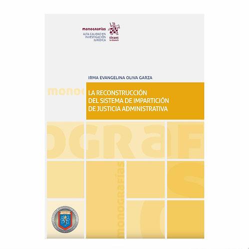 La Reconstrucción del Sistema de Impartición de Justicia Administrativa