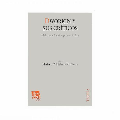 Dworkin y sus Críticos. El Debate sobre el Imperio de la Ley